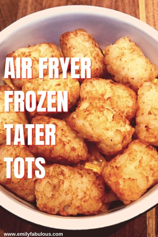 tater tots that have been cooked from frozen in an air fryer